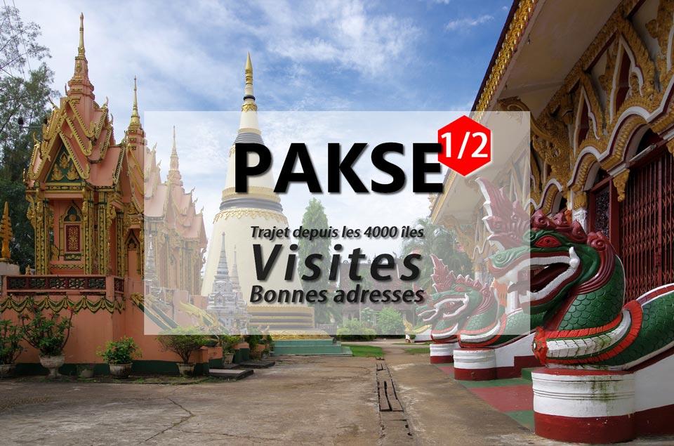 PAKSE TRAJET DEPUIS LES 4000 ILES VISITES BONNES ADRESSES